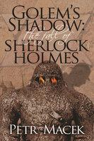 Golem's Shadow - Petr Macek