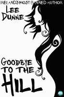 Goodbye to the Hill - Lee Dunne