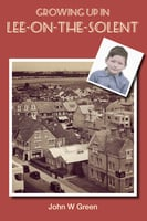 Growing up in Lee-on-the-Solent - John W. Green