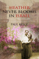 Heather Never Blooms in Israel - Paul Kelly
