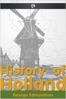 History of Holland - George Edmundson