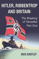 Hitler, Ribbentrop and Britain - Nick Shepley