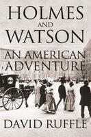 Holmes and Watson - An American Adventure - David Ruffle