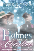 Holmes In Time For Christmas - Ross K. Foad