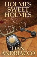 Holmes Sweet Holmes - Dan Andriacco