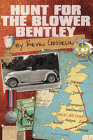 Hunt For The Blower Bentley - Kevin Gosselin