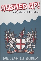 Hushed Up! A Mystery of London - William Le Queux