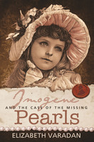 Imogene and the Case of the Missing Pearls - Elizabeth Varadan