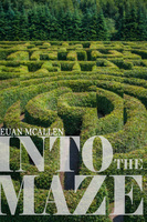Into The Maze - Euan McAllen