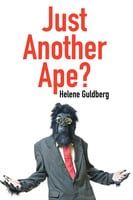 Just Another Ape? - Helene Guldberg