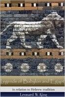 Legends of Babylon and Egypt - Leonard W. King