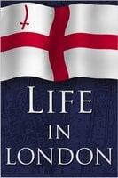 Life in London - Edwin Hodder