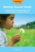 Meeting Special Needs: A practical guide to support children with Autistic Spectrum Disorders (Autism) - Collette Drifte