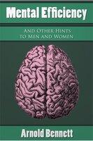 Mental Efficiency - Arnold Bennett