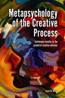 Metapsychology of the Creative Process - Jason W. Brown
