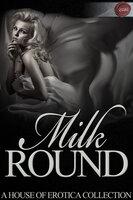 Milk Round - Vanessa de Sade