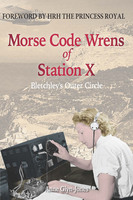 Morse Code Wrens of Station X - Anne Glyn-Jones