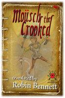 Mousch the Crooked - Robin Bennett