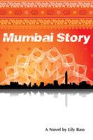 Mumbai Story - Lily Bass