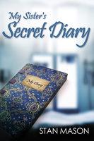 My Sister's Secret Diary - Stan Mason