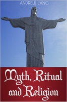 Myth, Ritual and Religion - Andrew Lang