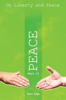 On Liberty and Peace - Part 2: Peace