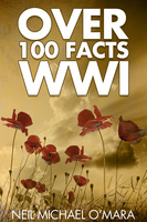 Over 100 Facts WW1 - Neil Michael O'Mara