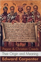 Pagan and Christian Creeds - Edward Carpenter