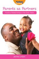 Parents as Partners - Jennie Lindon