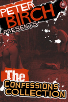 Peter Birch Presents - The Confessions Collection - Peter Birch