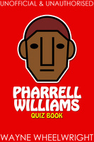 Pharrell Williams Quiz Book - Wayne Wheelwright