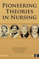 Pioneering Theories in Nursing - Austyn Snowden