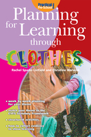 Planning for Learning through Clothes - Rachel Sparks Linfield