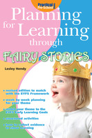 Planning for Learning through Fairy Stories - Lesley Hendy