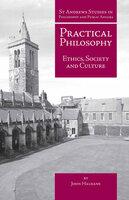Practical Philosophy - John Haldane