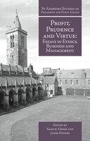 Profit, Prudence and Virtue - Samuel Gregg