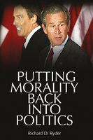 Putting Morality Back into Politics - Richard D. Ryder