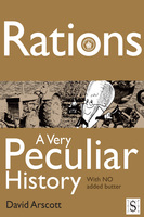 Rations, A Very Peculiar History - David Arscott