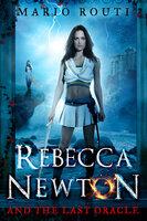 Rebecca Newton and the Last Oracle - Mario Routi