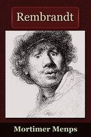 Rembrandt - Mortimer Menpes