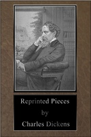 Reprinted Pieces - Charles Dickens