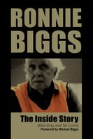 Ronnie Biggs - The Inside Story - Tel Currie, Mike Gray