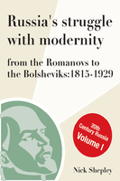 Russia's Struggle With Modernity 1815-1929 - Nick Shepley