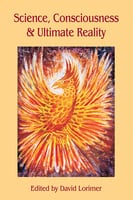 Science, Consciousness and Ultimate Reality - David Lorimer