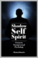 Shadow, Self, Spirit - Michael Daniels
