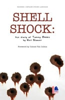 Shell Shock: The Diary of Tommy Atkins - Neil Blower