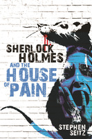 Sherlock Holmes and The House of Pain - Stephen Seitz