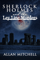 Sherlock Holmes and the Ley Line Murders - Allan Mitchell