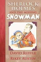 Sherlock Holmes and the Missing Snowman - David Ruffle