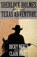 Sherlock Holmes and The Texas Adventure - Dicky Neely